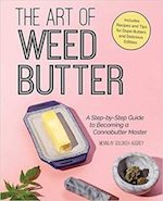 "Green Market Report: Book Review – The Art of Weed Butter: A Step-by-Step Guide to Becoming a Cannabutter Master"" by Mennlay Golokeh Aggrey"