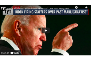 Reefer Madness? Biden Admin Fires Staff Over Past Marijuana Use