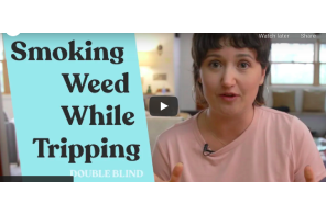 Smoking Weed While Tripping: What You Should Know | DoubleBlind